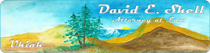 David E. Shell - Attorney at Law - Ukiah